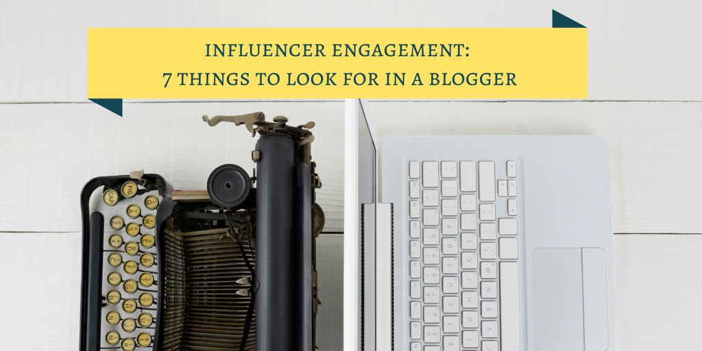 7 things to look for in a blogger
